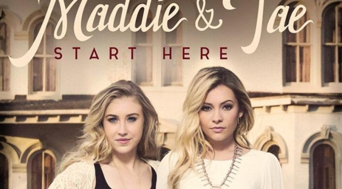 Album Review: Maddie & Tae–<I>Start Here</I>