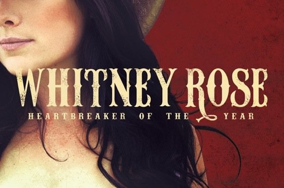 Album Review: Whitney Rose–<I>Heartbreaker of the Year</I>