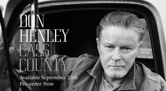 Album Review: Don Henley–<I>Cass County</I>