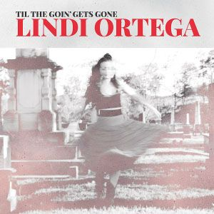 Review: Lindi Ortega–Til the Goin' gets Gone EP