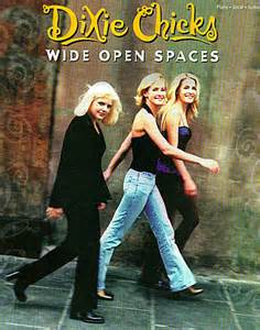Reflecting on: Dixie Chicks–Wide Open Spaces