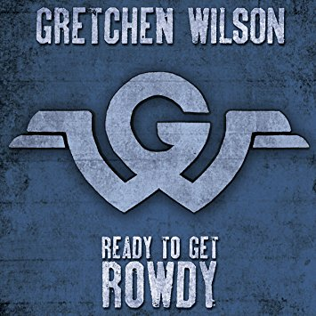 Album Review – Gretchen Wilson – Ready to Get Rowdy