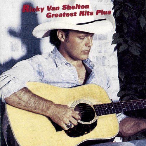 Reflecting On: Ricky Van Shelton – Greatest Hits Plus