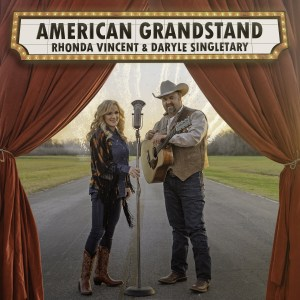 Album Review: American Grandstand by Rhonda Vincent & Daryle Singletary