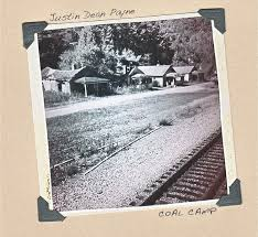 Review: Justin Payne's Coal Camp EP, aka a Love Letter to West Virginia
