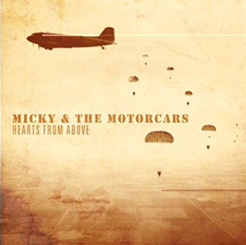 Reflecting On: Micky and the Motorcars – Hearts From Above