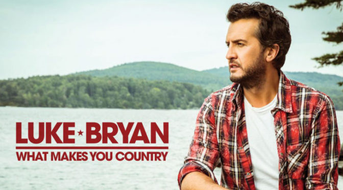 Album Review: Luke Bryan–What Makes You Country