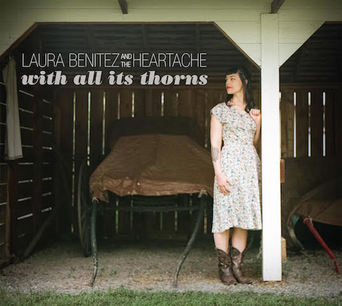 Album Review – Laura Benitez and the Heartache – With All its Thorns