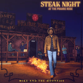 Album Review: Mike and the Moonpies–Steak Night at the Prairie Rose